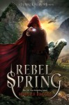 Rebel Spring - Morgan Rhodes