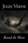 All Around The Moon By Jules Verne (World Cultural Heritage Library) - Jules Verne