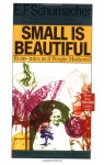 Small Is Beautiful: A Study Of Economics As If People Mattered - E.F. Schumacher