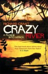 Crazy River: A Journey to the Source of the Nile - Richard Grant