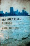 Ten Mile River - Paul Griffin