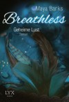 Breathless - Geheime Lust (German Edition) - Maya Banks, Patricia Woitynek