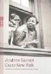 Crazy New York. Die Frauen von Harlem und Greenwich Village. - Andrea Barnet, Man Ray, Berenice Abbott