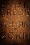Ich bin der Zorn: Thriller (Ein Shepherd Thriller, Band 4) - Ethan Cross, Dietmar Schmidt