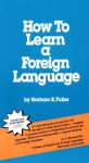 How to Learn a Foreign Language - Graham E. Fuller