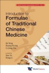 Introduction to Formulae of Traditional Chinese Medicine - Jin Yang, Huang Huang, Lijiang Zhu