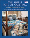 The Simple Joys of Quilting: 30 Timeless Quilt Projects - Joan Hanson, Mary Hickey