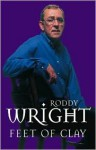 Feet of Clay - Roddy Wright
