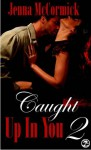 Caught Up In You: A Matter of Trust - Jenna McCormick