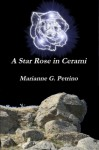 A Star Rose in Cerami - Marianne G. Petrino