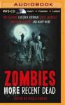 Zombies: More Recent Dead - Sean Pratt, Marguerite Gavin, Jonathan Maberry, Carrie Vaughn, Mike Carey, Caitlín R. Kiernan, Maureen F. McHugh, Marie Brennan, Paula Guran, Neil Gaiman