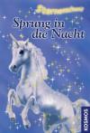 Sprung in die Nacht (Sternenschweif, 2) - Linda Chapman, Andrew Farley, Biz Hull, Bettina Schaub