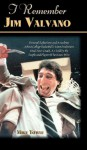 I Remember Jim Valvano: Personal Memories of and Anecdotes to Basketball's Most Exuberant Final Four Coach, as Told by the People and Players Who Knew Him - Mike Towle
