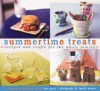 Summertime Treats: Recipes and Crafts for the Whole Family - Sara Perry, Jonelle Weaver