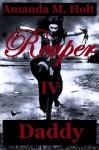 Reaper IV: Daddy - Amanda M. Holt