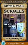 Minecraft: The Biome War Scrolls: (Unofficial Minecraft Series): The Smoking Box - Christopher Craft, Junior Craft