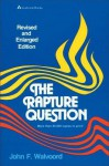 The Rapture Question - John F. Walvoord