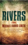 Rivers: A Novel - Michael Farris Smith