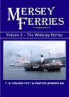 Mersey Ferries: Wallasey Ferries v. 2 - T.B. Maund, Martin Jenkins