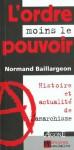 L'ordre moins le pouvoir : histoire et actualité de l'anarchisme - Normand Baillargeon