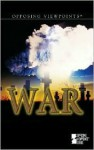 War: Opposing Viewpoints - Louise I. Gerdes