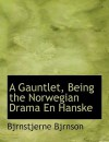 A Gauntlet, Being the Norwegian Drama En Hanske - Bjørnstjerne Bjørnson