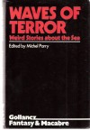 Waves Of Terror: Weird Stories About The Sea - Michel Parry
