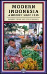 Modern Indonesia: A History Since 1945 - R. B. Cribb, Colin Brown