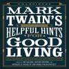 Helpful Hints for Good Living: A Handbook for the Damned Human Race - Grover Gardner, Victor Fischer, Lin Salamo, Michael B. Frank, Mark Twain