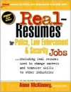 Real-Resumes for Police, Law Enforcement & Security Jobs: Including Real Resumes Used to Change Careers and Transfer Skills to Other Industries - Anne McKinney
