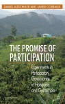 The Promise of Participation: Experiments in Participatory Governance in Honduras and Guatemala - Daniel Altschuler, Javier Corrales