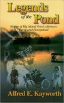 LEGENDS OF THE POND#x2014;Stories of Big Island Pond, Atkinson, Derry and Hampstead - Alfred E. Kayworth, Adolph Caso