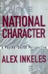 National Character: A Psycho-Social Perspective - Alex Inkeles, Larry Jay Diamond, Daniel J. Levinson, Eugenia Hanfmann, Helen Beier