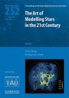 The Art of Modeling Stars in the 21st Century (Iau S252) - International Astronomical Union, K.L. Chan