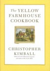 The Yellow Farmhouse Cookbook - Christopher Kimball