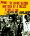 Punk: The Illustrated History of a Music Revolution - Adrian Boot, Chris Salewicz
