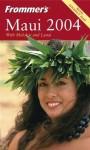 Frommer's Maui 2004 - Jeanette Foster, Jocelyn K. Fujii