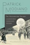 The Occupation Trilogy: La Place de l'Étoile - The Night Watch - Ring Roads - Patrick Modiano