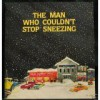 The Man Who Couldn't Stop Sneezing - Gary L. Saunders