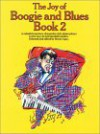 The Joy of Boogie and Blues: Book 2 - Music Sales Corp.