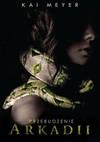 Przebudzenie Arkadii - Kai Meyer