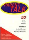 Parent Talk: 50 Quick, Effective Solutins to the Most Common Parenting Challenges - Stanley Shapiro, Karen Skinulis, Richard Skinulis