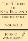 The History of New England from 1630 to 1649 Volume II - John Winthrop