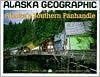 Alaska's Southern Panhandle - Penny Rennick, Alaska Geographic Society Staff
