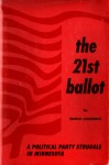 The 21st Ballot: A Political Party Struggle in Minnesota - David Lebedoff