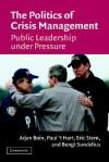 The Politics of Crisis Management: Public Leadership Under Pressure - Arjen Boin, Paul 't Hart