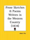 Prose Sketches and Poems Written in the Western Country - Albert Pike