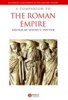 A Companion to the Roman Empire (Companions to the Ancient World) - David Stone Potter, John Matthews