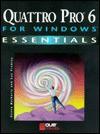 Quattro Pro For Windows Essentials - Donna M. Matherly