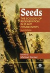 Seeds: The Ecology Of Regeneration In Plant Communities - Michael Fenner
